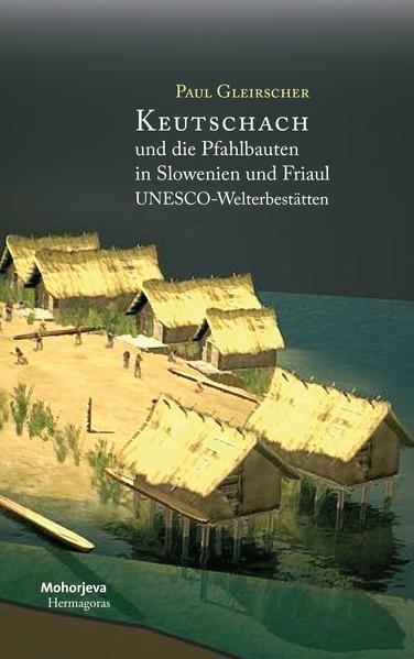 Keutschach und die Pfahlbauten in Slowenien und Friaul - Coverbild