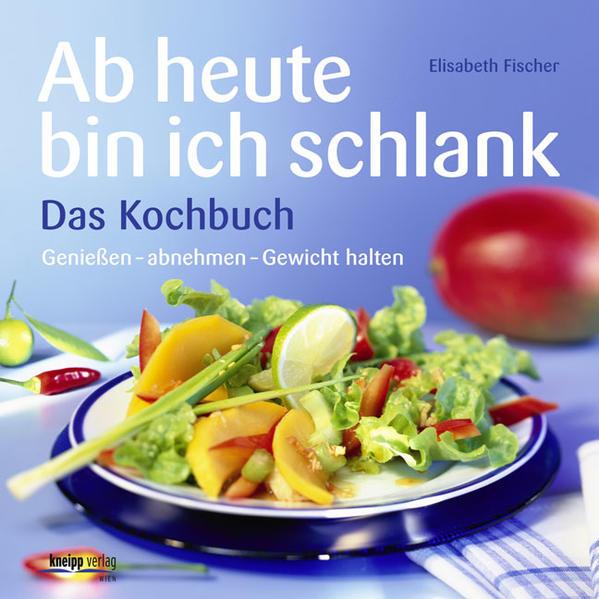 Ab heute bin ich schlank – Das Kochbuch PDF Kostenloser Download
