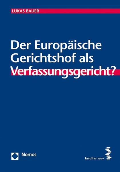 Der Europäische Gerichtshof als Verfassungsgericht? - Coverbild