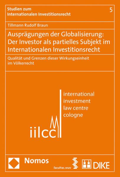 Ausprägungen der Globalisierung: Der Investor als partielles Subjekt im internationalen Investitionsrecht - Coverbild