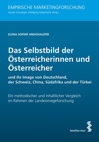 Das Selbstbild der Österreicherinnen und Österreicher und ihr Image von Deutschland, der Schweiz, China, Südafrika und der Türkei - Coverbild