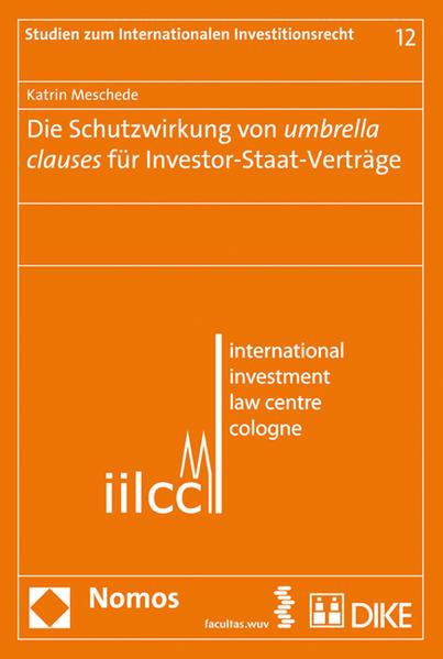 Die Schutzwirkung von umbrella clauses für Investor-Staat-Verträge - Coverbild