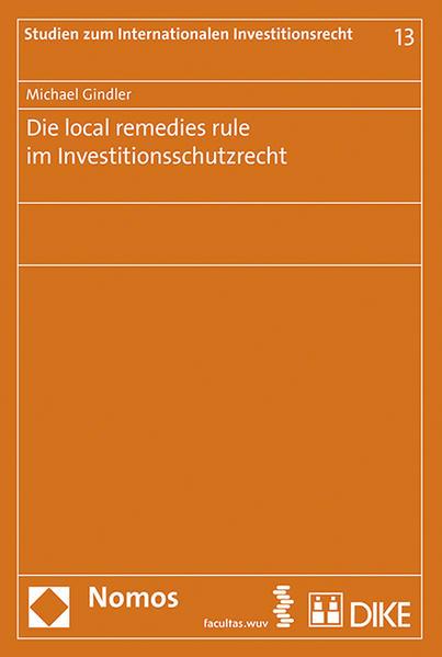 Die local remedies rule im Investitionsschutzrecht - Coverbild