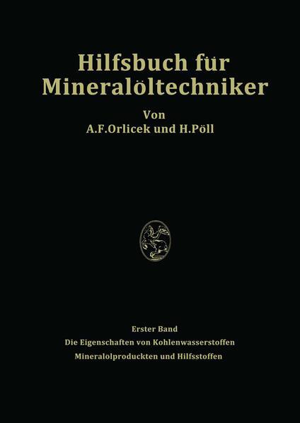 Hilfsbuch für Mineralöltechniker. Stoffkonstanten und Berechnungsunterlagen für Apparatebauer, Ingenieure, Betriebsleiter und Chemiker der Mineralölindustrie - Coverbild