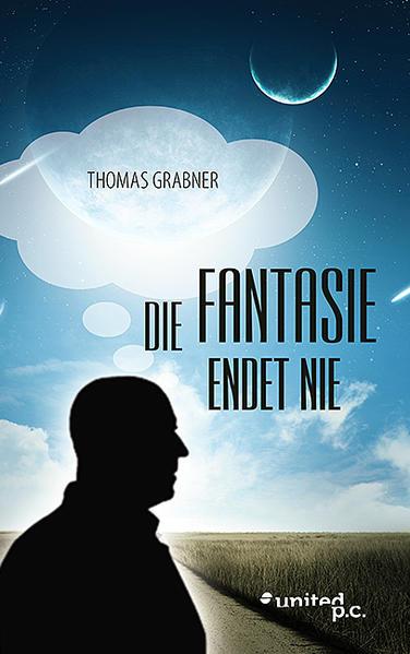 Die Fantasie endet nie von Thomas Grabner PDF Download