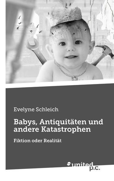 Babys, Antiquitäten und andere Katastrophen - Coverbild