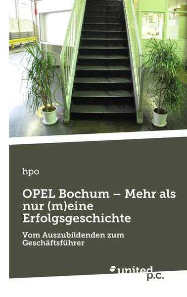 OPEL Bochum – Mehr als nur (m)eine Erfolgsgeschichte - Coverbild