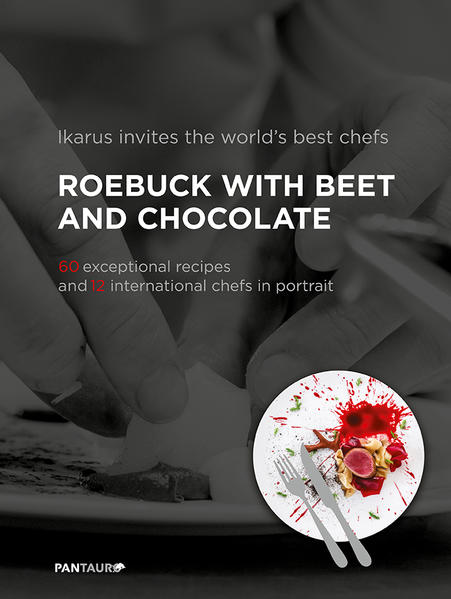 Ikarus invites the world`s best chefs: Roebuck with Beet and Chocolate - Coverbild