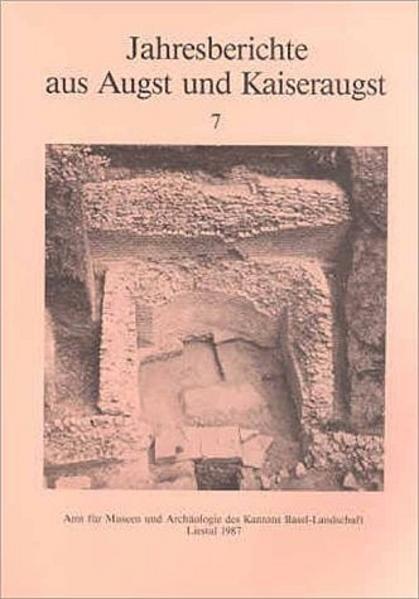 Jahresberichte aus Augst und Kaiseraugst 7 - Coverbild