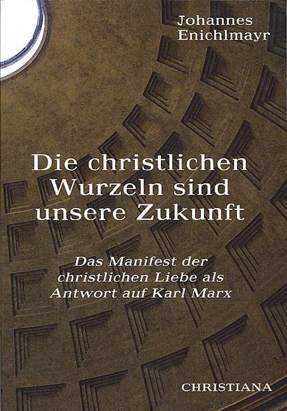 Die christlichen Wurzeln sind unsere Zukunft - Coverbild