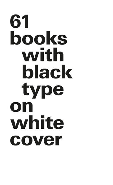 61 books with black type on white cover (Kleinformat) - Coverbild