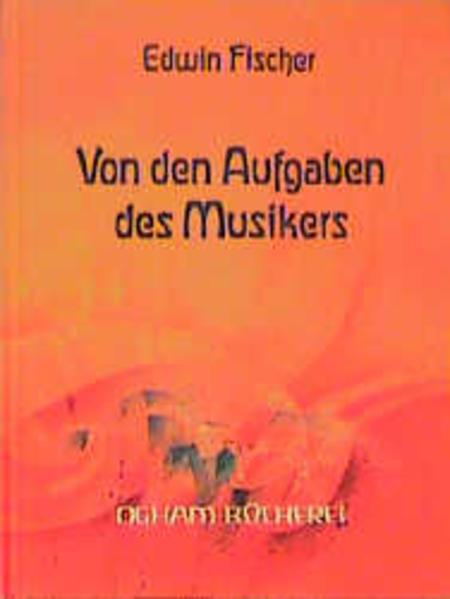 «Von den Aufgaben des Musikers»: von Edwin Fischer 978-3723510063 EPUB MOBI