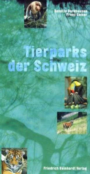 Tierparks der Schweiz - Coverbild