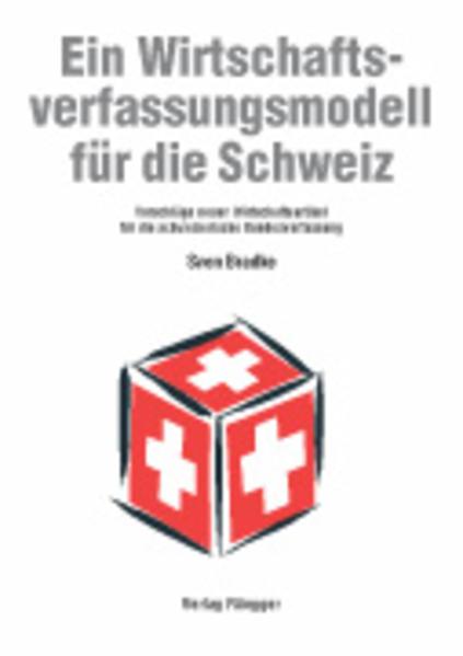 Ein Wirtschaftsverfassungsmodell für die Schweiz - Coverbild