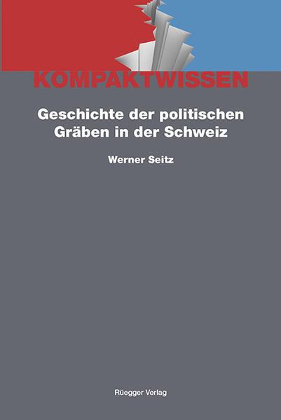 Geschichte der politischen Gräben in der Schweiz - Coverbild