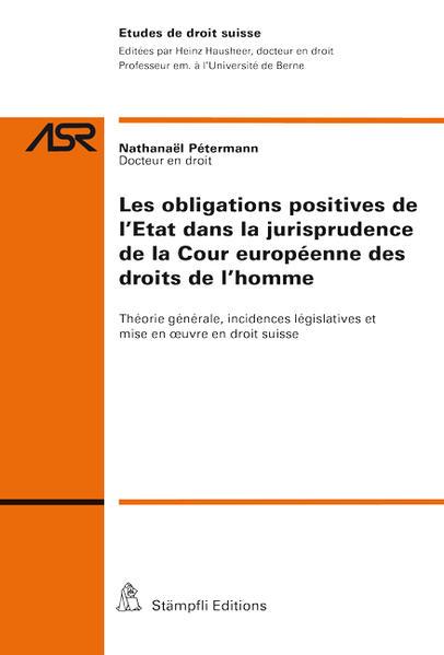 Les obligations positives de l'Etat dans la jurisprudence de la Cour européenne des droits de l'homme - Coverbild