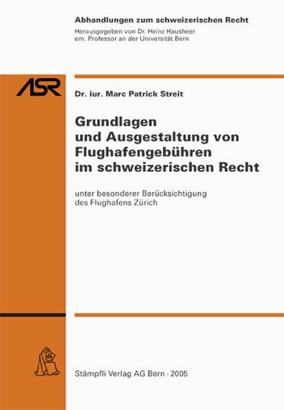 Grundlagen und Ausgestaltung von Flughafengebüren im schweizerischen Recht - Coverbild