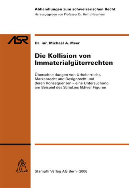 Die Kollision von Immaterialgüterrechten - Coverbild