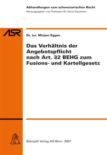 Das Verhältnis der Angebotspflicht nach Art. 32 BEHG zum Fusions-und Kartellgesetz - Coverbild