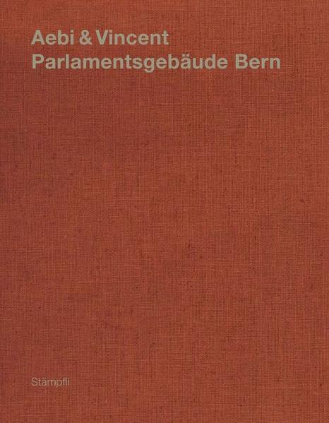 Aebi & Vincent: Parlamentsgebäude Bern - Coverbild