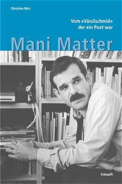 Mani Matter - Vom Värslischmid, der ein Poet war - Coverbild