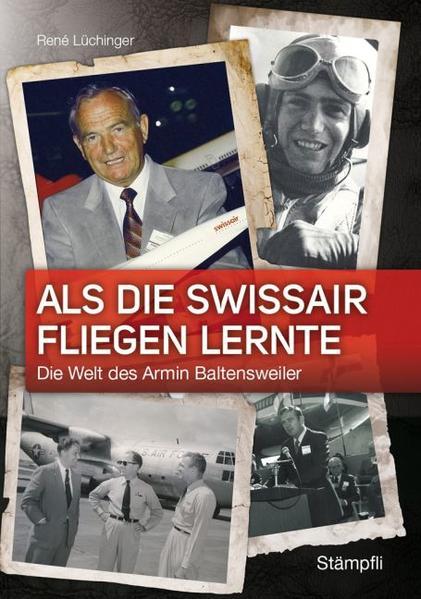 Als die Swissair fliegen lernte - Coverbild