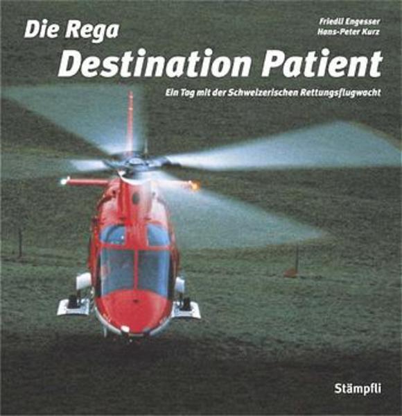 Die Rega - Destination Patient - Coverbild