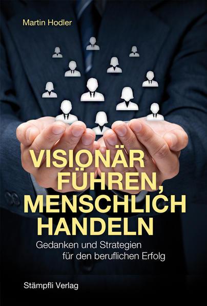 Visionär führen, menschlich handeln - Coverbild