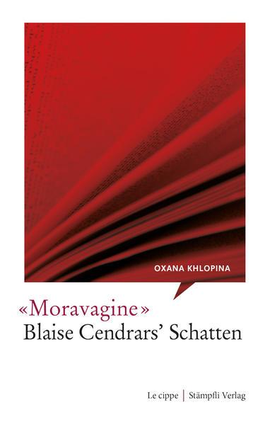 Moravagine - Blaise Cendrars' Schatten - Coverbild