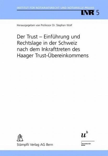 Der Trust - Einführung und Rechtslage in der Schweiz nach dem Inkrafttreten des Haager Trust-Übereinkommens - Coverbild