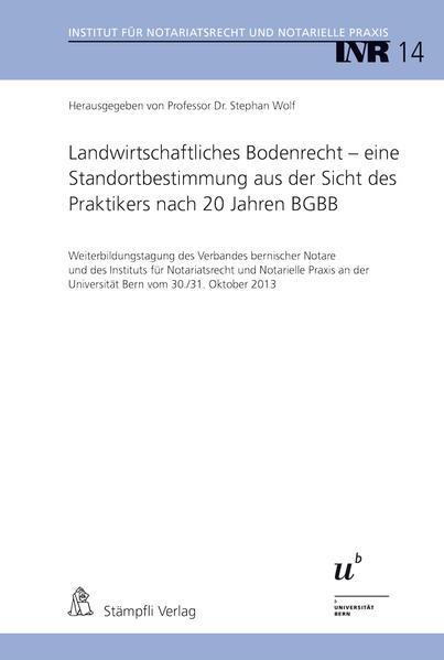 Landwirtschaftliches Bodenrecht - eine Standortbestimmung aus der Sicht des Praktikers nach 20 Jahren BGBB - Coverbild