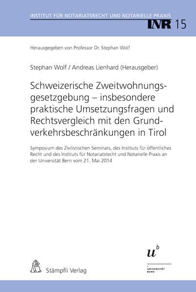 Schweizerische Zweitwohnungsgesetzgebung - insbesondere praktische Umsetzungsfragen und Rechtsvergleich mit den Grundverkehrsbeschränkungen in Tirol - Coverbild