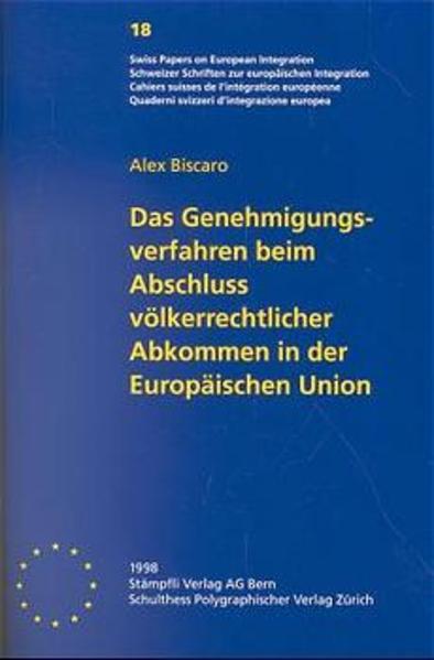 Das Genehmigungsverfahren beim Abschluss völkerrechtlicher Abkommen in der Europäischen Union - Coverbild