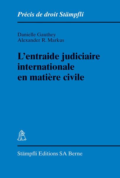 L'entraide judiciaire internationale en matière civile - Coverbild
