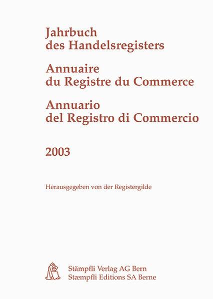 Jahrbuch des Handelsregisters/ Annuaire du Registre du Commerce/ Annuario del Registro di Commercio 2003 - Coverbild