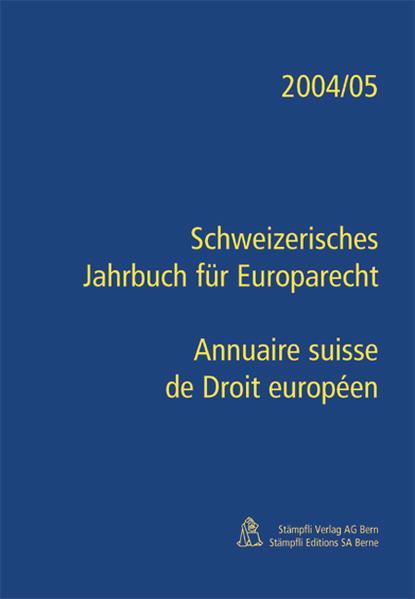 Schweizerisches Jahrbuch für Europarecht / Annuaire suisse de Droit européen 2004/2005 - Coverbild