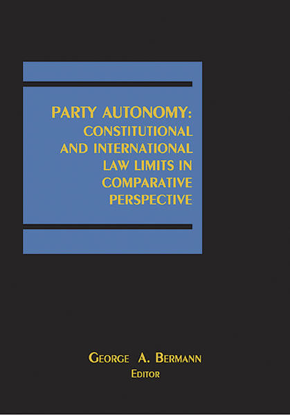 Party Autonomy Constitutional and International Law Limits in Comparative Perspective - Coverbild