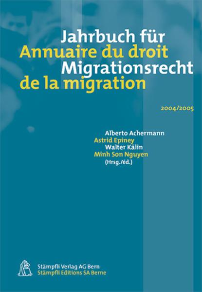 Jahrbuch für Migrationsrecht / Annuaire du droit de la migration 2004/2005 - Coverbild