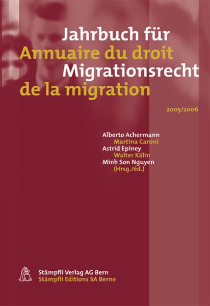Jahrbuch für Migrationsrecht - Annuaire du droit de la migration 2005/2006 - Coverbild