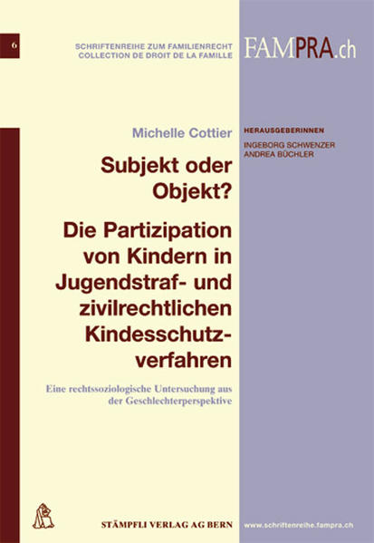 Subjekt oder Objekt ? Die Partizipation von Kindern in Jugendstraf- und zivilrechtlichen Kindesschutzverfahren - Coverbild