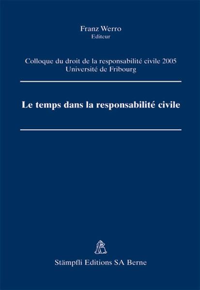 Le temps dans la responsabilité civile - Coverbild