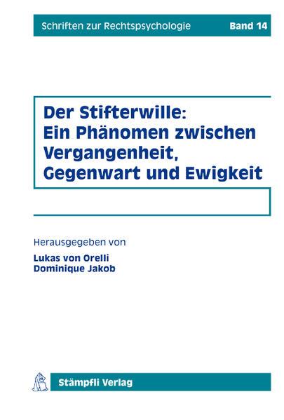 Der Stifterwille: Ein Phänomen zwischen Vergangenheit, Gegenwart und Ewigkeit - Coverbild