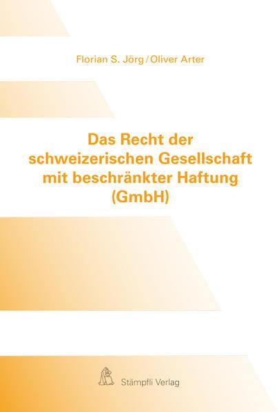 Das Recht der schweizerischen Gesellschaft mit beschränkter Haftung (GmbH) - Coverbild