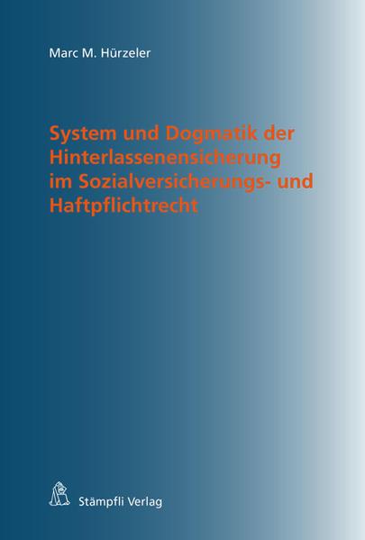 System und Dogmatik der Hinterlassenensicherung im Sozialversicherungs- und Haftpflichtrecht - Coverbild