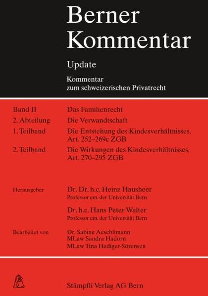 Berner Kommentar Update - Art. 252-295 ZGB, Lieferung 3, Die Verwandtschaft/Die Entstehung des Kindesverhältnisses. (Kindesrecht). (Vormals Familienrecht) - Coverbild