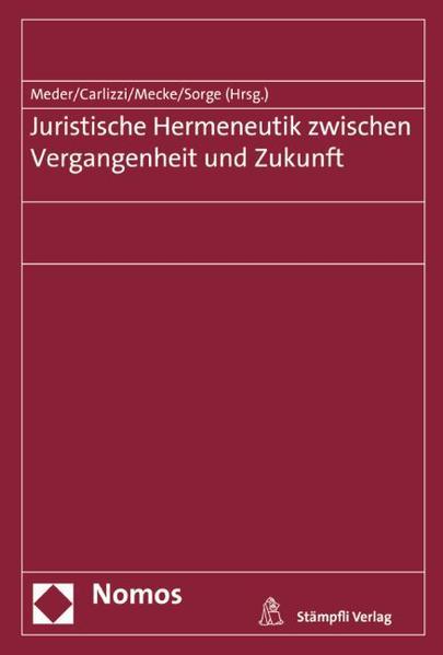 Juristische Hermeneutik zwischen Vergangenheit und Zukunft - Coverbild