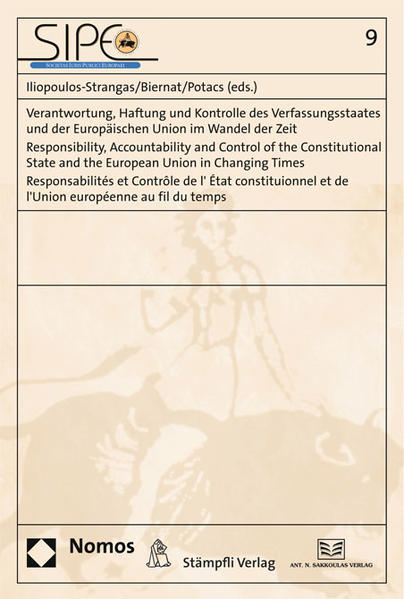Verantwortung, Haftung und Kontrolle des Verfassungsstaates und der Europäischen Union im Wandel der Zeit - Responsibility, Accountability and Control of the Constitutional State and the European Union in Changing Times - Responsabilités et Contrôle de l'État constitutionnel et de l'Union européenne au fil du temps - Coverbild