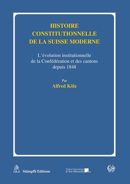 Histoire constitutionnelle de la Suisse moderne - Coverbild