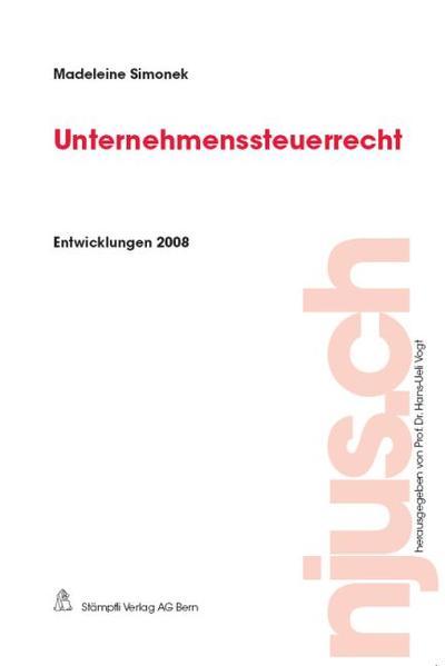 Unternehmenssteuerrecht, Entwicklungen 2008 - Coverbild