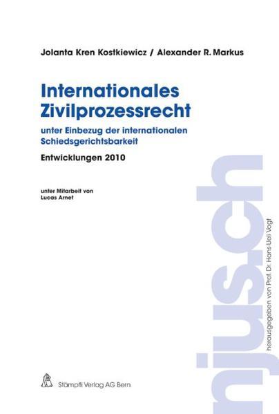 Internationales Zivilprozessrecht unter Einbezug der internationalen Schiedsgerichtsbarkeit, Entwicklungen 2010 - Coverbild